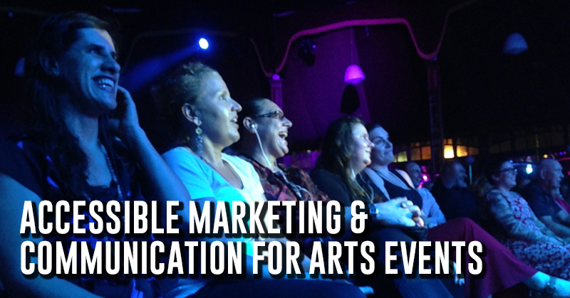 "Audience laughing and smiling as they enjoy a performance at Fringe World 2015. Over the images is the title of the course ""Accessible Marketing & Communication for Arts Events"""